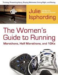 Woman's Guide to Running a Marathon, Half-marathon and 10-K by Julie Isphording image