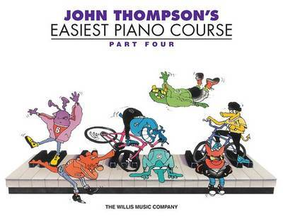 John Thompson's Easiest Piano Course, Part Four by John Thompson