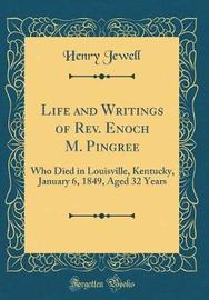 Life and Writings of REV. Enoch M. Pingree by Henry Jewell image