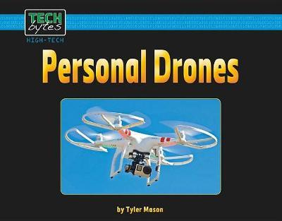 Personal Drones by Tyler Mason