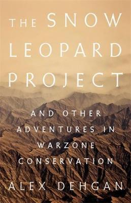The Snow Leopard Project by Alex Dehgan