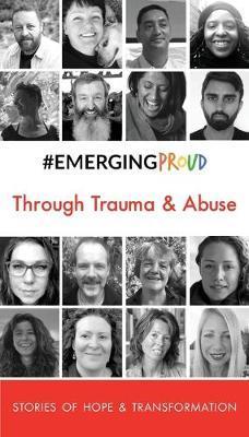 #EMERGINGPROUD Through Trauma & Abuse by #emergingproud Press