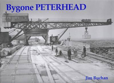 Bygone Peterhead by Jim Buchan image