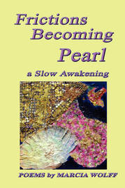 Frictions Becoming Pearl by Marcia Wolff image