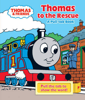 Thomas to the Rescue: A Pull-tab Book