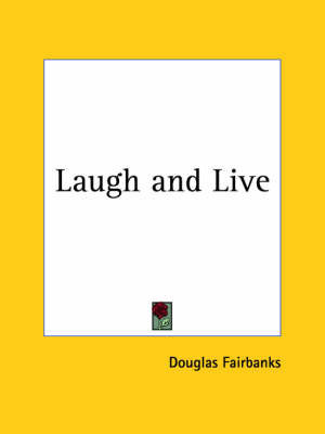 Laugh and Live (1917) by Douglas Fairbanks