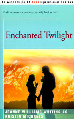 Enchanged Twilight by Jeanne Williams