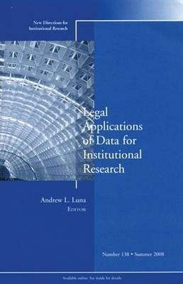 Legal Applications of Data for Institutional Research by IR (Institutional Research)