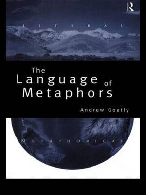 The Language of Metaphors: An Introduction by Andrew Goatly
