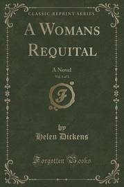 A Womans Requital, Vol. 1 of 3 by Helen Dickens image