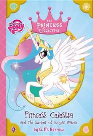 My Little Pony: Princess Celestia and the Summer of Royal Waves by G M Berrow