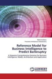 Reference Model for Business Intelligence to Predict Bankruptcy by Aruldoss Martin