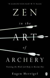 Zen in the Art of Archery by Eugen Herrigel image