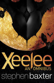 "Xeelee: An Omnibus: ""Timelike Infinity"", ""Raft"", ""Flux"", ""Ring"" by Stephen Baxter image"
