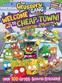 The Grossery Gang: Welcome to Cheap Town!: Sticker and Activity by Buzzpop
