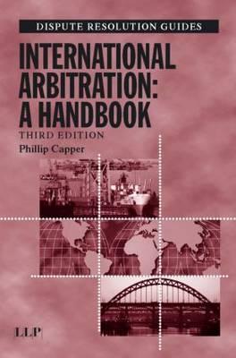 International Arbitration: A Handbook by Phillip Capper image