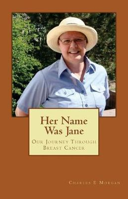 Her Name Was Jane by Charles E Morgan