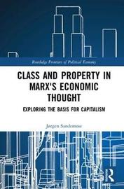 Class and Property in Marx's Economic Thought by Jorgen Sandemose
