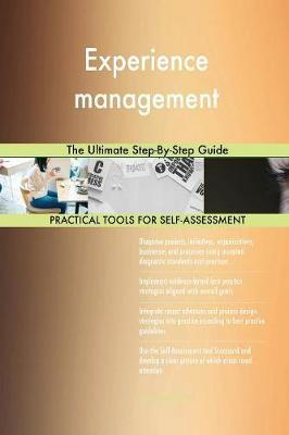 Experience Management the Ultimate Step-By-Step Guide by Gerardus Blokdyk image