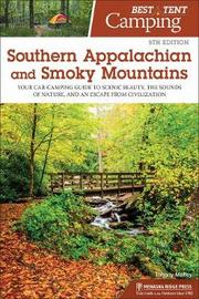 Best Tent Camping: Southern Appalachian and Smoky Mountains by Johnny Molloy