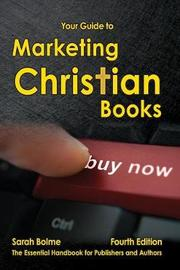 Your Guide to Marketing Christian Books by Sarah Bolme
