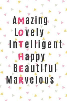 Amazing, Lovely, Intelligent, Happy, Beautiful, Marvelous Mother by Silver Kiwi Media