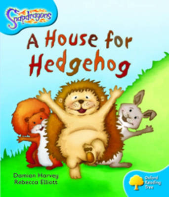 Oxford Reading Tree: Level 3: Snapdragons: A House for Hedgehog by Damian Harvey image