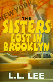 The Sisters: Lost in Brooklyn by L.L. Lee image