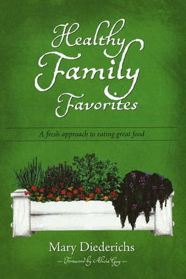 Healthy Family Favorites by Mary Diederichs image