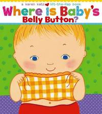 Where is Baby's Belly Button: A Lift-the-flap Book by Karen Katz