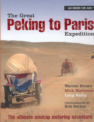 The Great Peking to Paris Expedition by Warren Brown