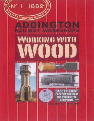 Addington Railway Workshops by Keith G. Brown