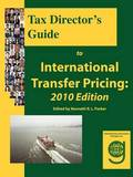 Tax Director's Guide to International Transfer Pricing by Brian E. Andreoli
