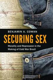 Securing Sex by Benjamin A Cowan