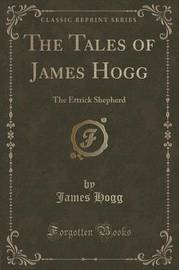 The Tales of James Hogg by James Hogg