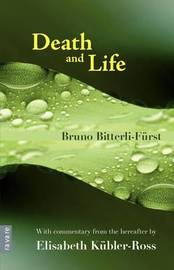 Death and Life by Bruno Bitterli-Furst