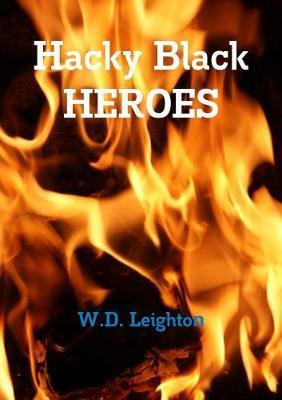 Hacky Black Heroes by W.D. Leighton