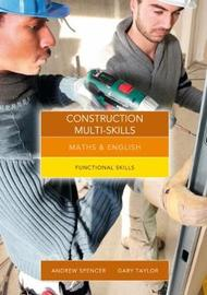 Maths and English for Construction Multi-Skills by Andrew Spencer