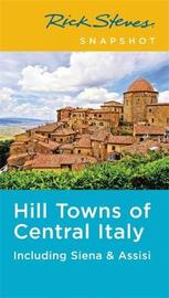 Rick Steves Snapshot Hill Towns of Central Italy (Fifth Edition) by Rick Steves