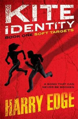 Soft Targets (Kite Identity #1) by Harry Edge