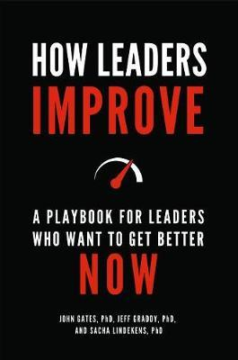 How Leaders Improve by John Gates