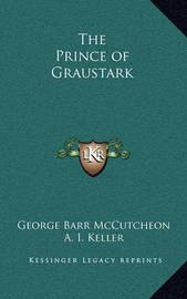 The Prince of Graustark by George , Barr McCutcheon
