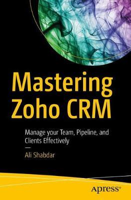 Mastering Zoho CRM by Ali Shabdar image