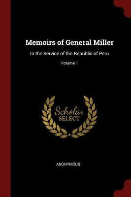 Memoirs of General Miller by * Anonymous image