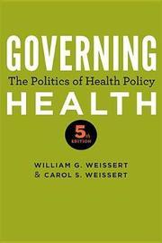 Governing Health by William G. Weissert