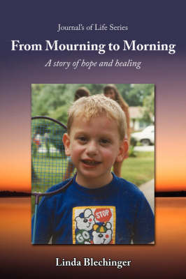 From Mourning to Morning: A Story of Hope and Healing by Linda Blechinger image