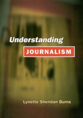 Understanding Journalism by Lynette Sheridan Burns image