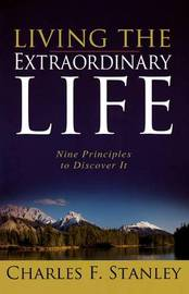 Living the Extraordinary Life by Charles Stanley