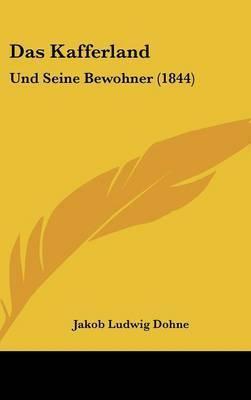 Das Kafferland: Und Seine Bewohner (1844) by Jakob Ludwig Dohne image