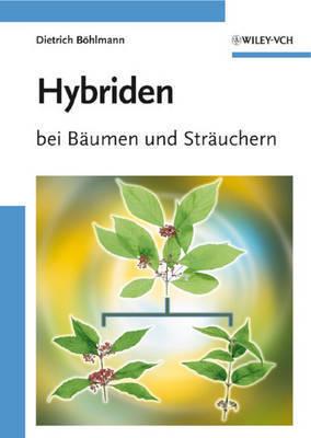 Hybriden: Bei Baumen Und Strauchern by Dietrich Bohlmann